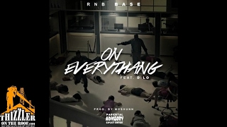 RnB Base ft. D-Lo - On Everythang [Prod. TheMajikMann] [Thizzler.com]