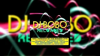 DJ BoBo - Reloaded Megamix (Radio Version) (Official Audio)