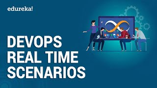 DevOps Real Time Scenarios | DevOps Real Time Challenges and Best Practices | Why DevOps ? | Edureka