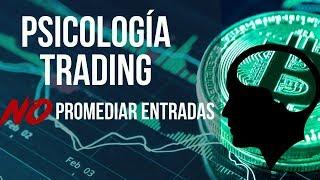 Psicología Trading Bitcoin [ ERROR PROMEDIANDO ENTRADAS ]