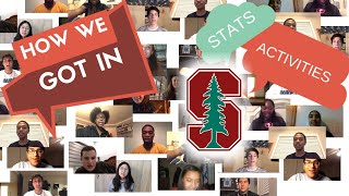 I ASKED 19 STANFORD ADMITS HOW THEY GOT IN -- STATS/ACTIVITIES