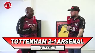 Tottenham 2-1 Arsenal | We Lost To The Worst Spurs Team! (Angry DT)