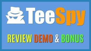TeeSpy Pro Review Demo Bonus - Tshirt Design Ideas, FB Ad Spy, Market Research Tool
