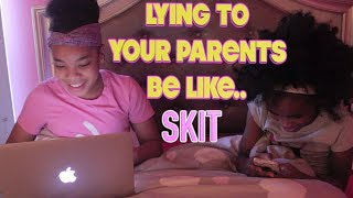 """LYING TO YOUR PARENTS BE LIKE...."" (FUNNY KIDS SKIT!)"