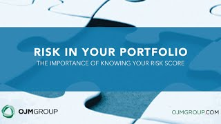 Risk in Your Portfolio: The Importance of Knowing Your Risk Score