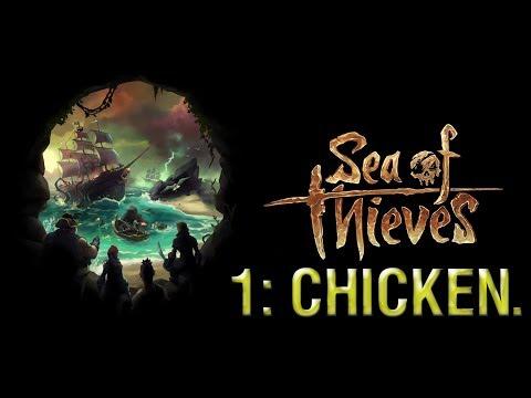 Sea of Thieves 1: Chicken.