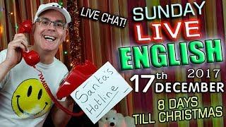 LIVE English Lesson - 17th Dec 2017 - Christmas Is Coming - Grammar - Bad TV - Idioms - Mr Duncan