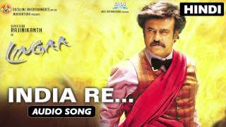 Lingaa (Hindi) - India Re | Full Audio Song