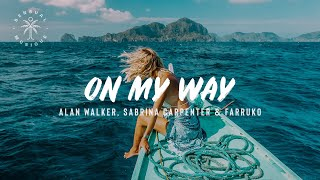Alan Walker, Sabrina Carpenter & Farruko - On My Way // Lyrics
