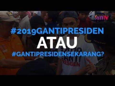 #2019GantiPresiden atau #GantiPresidenSekarang?