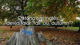 Outono Em Inglês - Devia Falar Autumn Ou Fall?