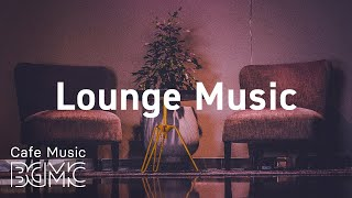 Lounge Music: Relaxing Piano Jazz Playlist - Lounge Cafe Jazz Music for Good Mood, Work, Study
