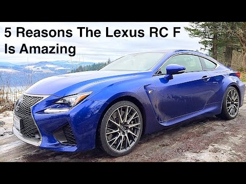 5 Reasons The 2015 Lexus RC F Is Amazing