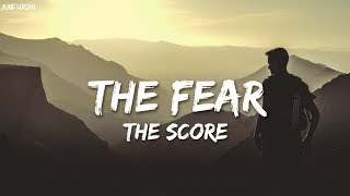The Fear   The Score (Lyric Video)
