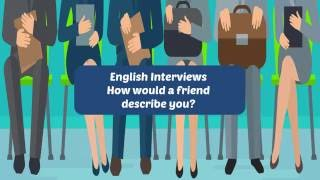 """Job Interviews 02: How to answer, """"How would a friend describe you?"""""""