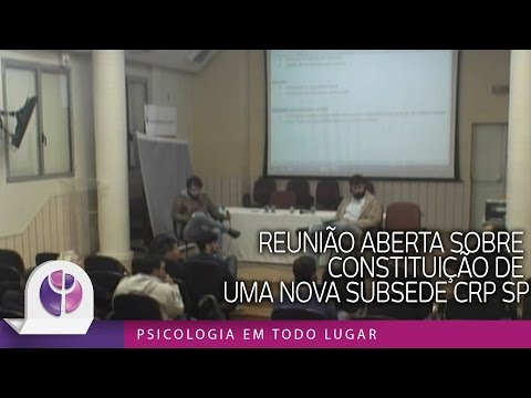 Reunião aberta sobre constituição de uma nova Subsede CRP SP