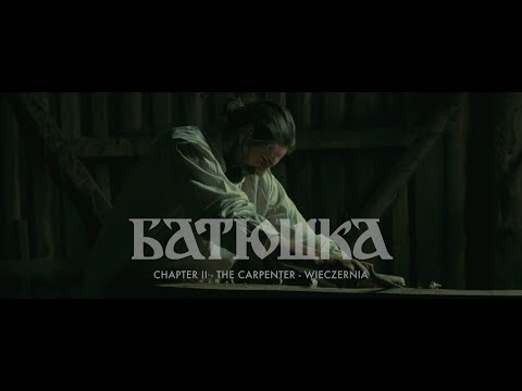 "Batushka ""Chapter II: The Carpenter - Wieczernia (Вечерня)"" [OFFICIAL VIDEO]"