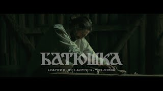 "Batushka ""Chapter II: The Carpenter   Wieczernia (Вечерня)"" [OFFICIAL VIDEO]"
