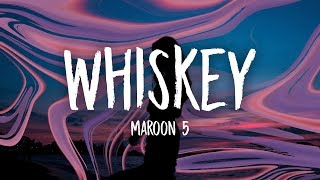 Maroon 5 - Whiskey Lyrics (ft. A$AP Rocky)