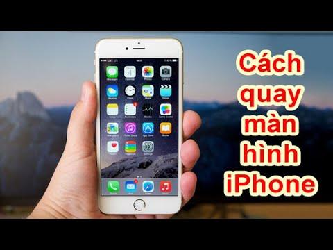 Cách quay màn hình iPhone - Không cần phần mềm