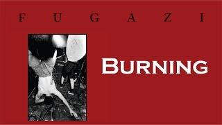 Fugazi - Burning [Lyrics]