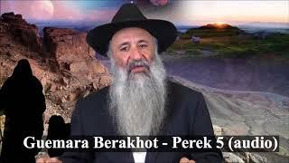 N°1 Guemara Berakhot - Perek 5 (audio)