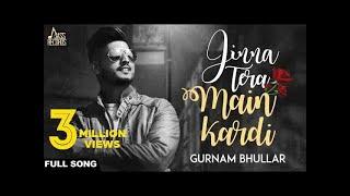 Jinna Tera Main Kardi Full Audio●Gurnam Bhullar ●New Punjabi Songs 2017●Latest Punjabi Songs2017