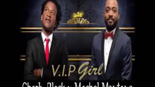 Charly Black Ft. Machel Montano - V I P Girl {Explicit} Jan 2017