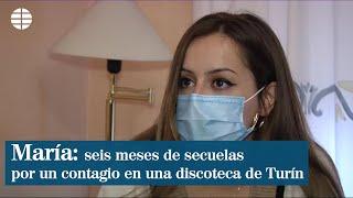 María, seis meses de secuelas por un contagio irresponsable en una discoteca de Turín