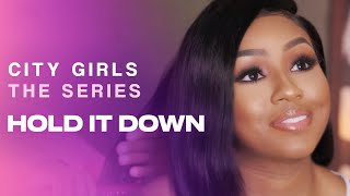 Hold It Down | City Girls - The Series