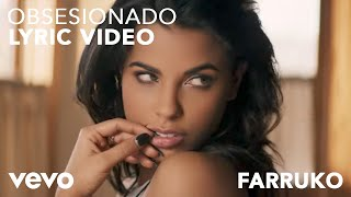 Obsesionado (Letra) - Farruko (Video)