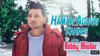Hamari Adhuri Kahani  Bobby Sun