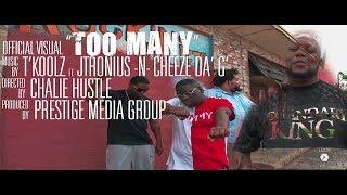 "Official Visual I ""Too Many"" I T' Koolz Ft. JTronius  N  Cheeze Da' G'"