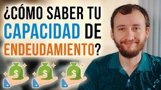 Video: ¿Cómo Saber Cuál Es Tu Capacidad De Endeudamiento?