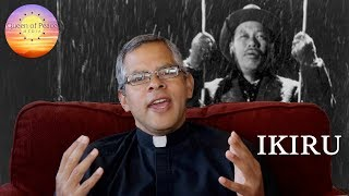 Fr. Tony Reviews the Classic Movie: Ikiru