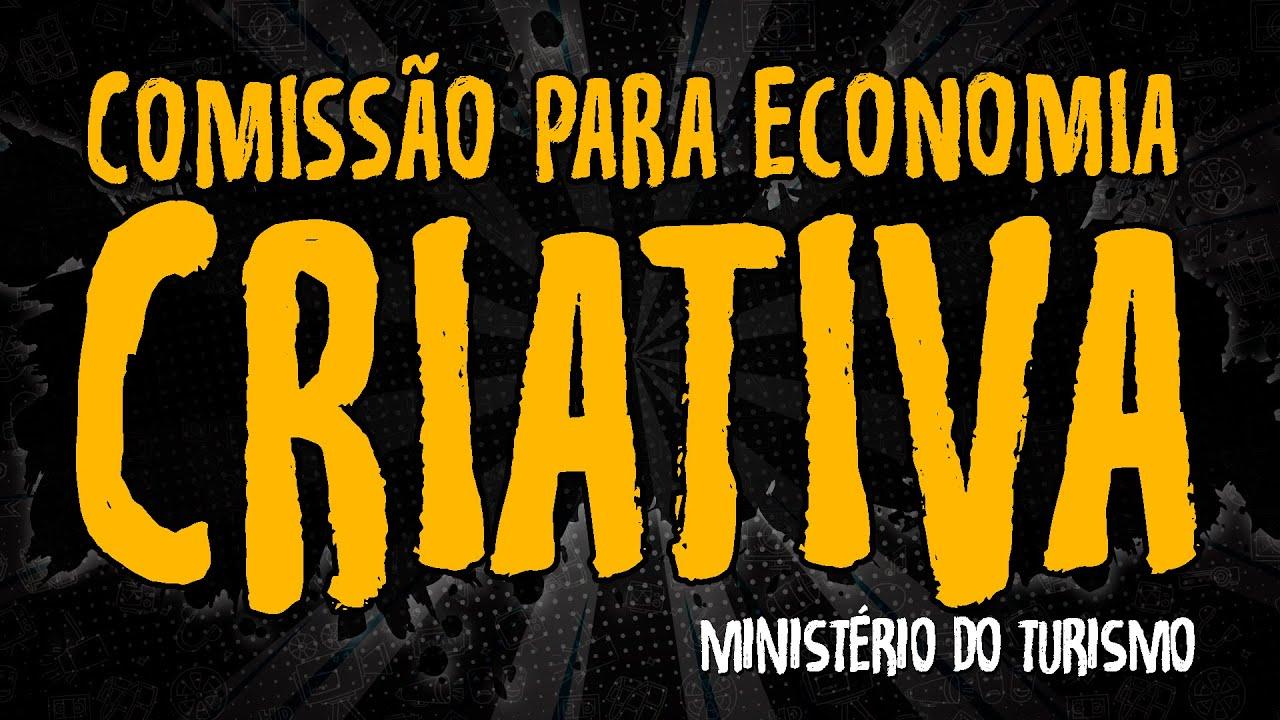 Comissão para Economia Criativa – Ministério do Turismo