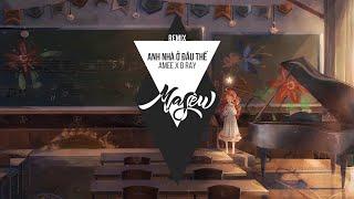 Anh Nhà Ở Đâu Thế - AMEE x B RAY ( Masew Remix )