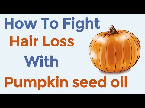 How To CombatCure Alopecia Hair Loss With Pumpkin Seed Oil