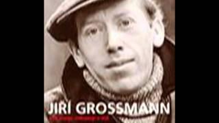 Jiří Grossmann  -  Své banjo odhazuji v dál