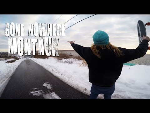 Gone Nowhere | Montauk