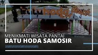 VIDEO TRAVEL: Menikmati Keindahan Wisata Pantai Batu Hoda Samosir
