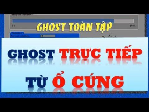 Cách ghost win máy tính từ ổ cứng HDD không cần đĩa hay USB chi tiết