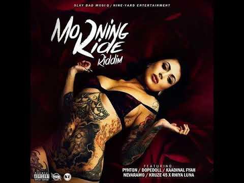 Morning Ride Riddim Mix April-2018 (Rhiya Luna  Kruze 45  Nevaramo  Dope Doll  Kaadinal Fyah  Pyhton