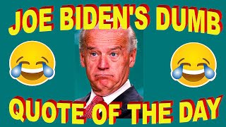 "Joe Biden's ""DUMB"" Quote of the Day !! September 17th, 2020"