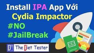 Cài file IPA với Cydia Impactor - KHÔNG cần Jailbreak iPhone/iPad | iOS 11.2.6, 2018