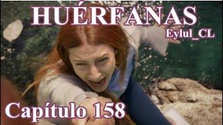 Huérfanas Capítulo 158 Español