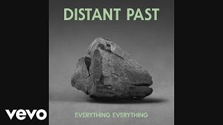 Everything Everything - Distant Past (Django Django Remix)