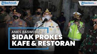 Tegakkan Protokol Kesehatan di DKI Jakarta, Anies Baswedan Sidak Kafe dan Restoran di Kemang