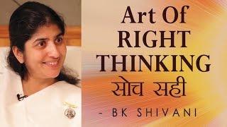 Art Of RIGHT THINKING: Ep 4 Soul Reflections: BK Shivani (English Subtitles)