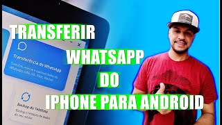 Como transferir dados do Whatsapp do iPhone para o Android